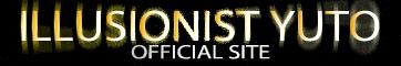 illusionist Yuto オフィシャルサイト
